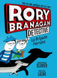 RORY BRANAGAN 2 - LA BRIGADA PERRUNA