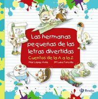Las hermanas pequeñas de las letras divertidas - Pilar Lopez Avila / Mª Luisa Torcida Alvarez (il. )