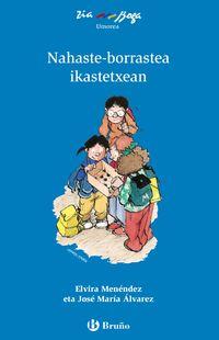 NAHASTE-BORRASTEA IKASTETXEAN