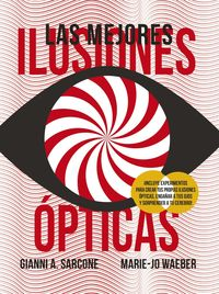 Las mejores ilusiones opticas - Gianni A. Sarcone / Marie-Jo Waeber