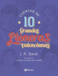 Cuentos De 10 Grandes Pioneras Valencianas - J. R. Barat / Carlos Fernandez Del Castillo (il. )