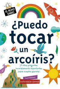 ¿puedo Tocar Un Arcoiris? - Sue Nicholson / Lalalimola (il. )