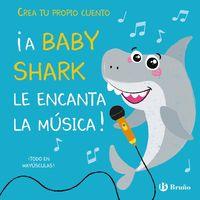 ¡A BABY SHARK LE ENCANTA LA MUSICA! - CREA TU PROPIO CUENTO