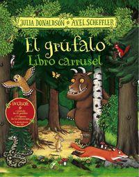 GRUFALO, EL - LIBRO CARRUSEL