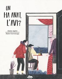 On Ha Anat, L'avi? - Maite Gurrutxaga / Alaine Agirre