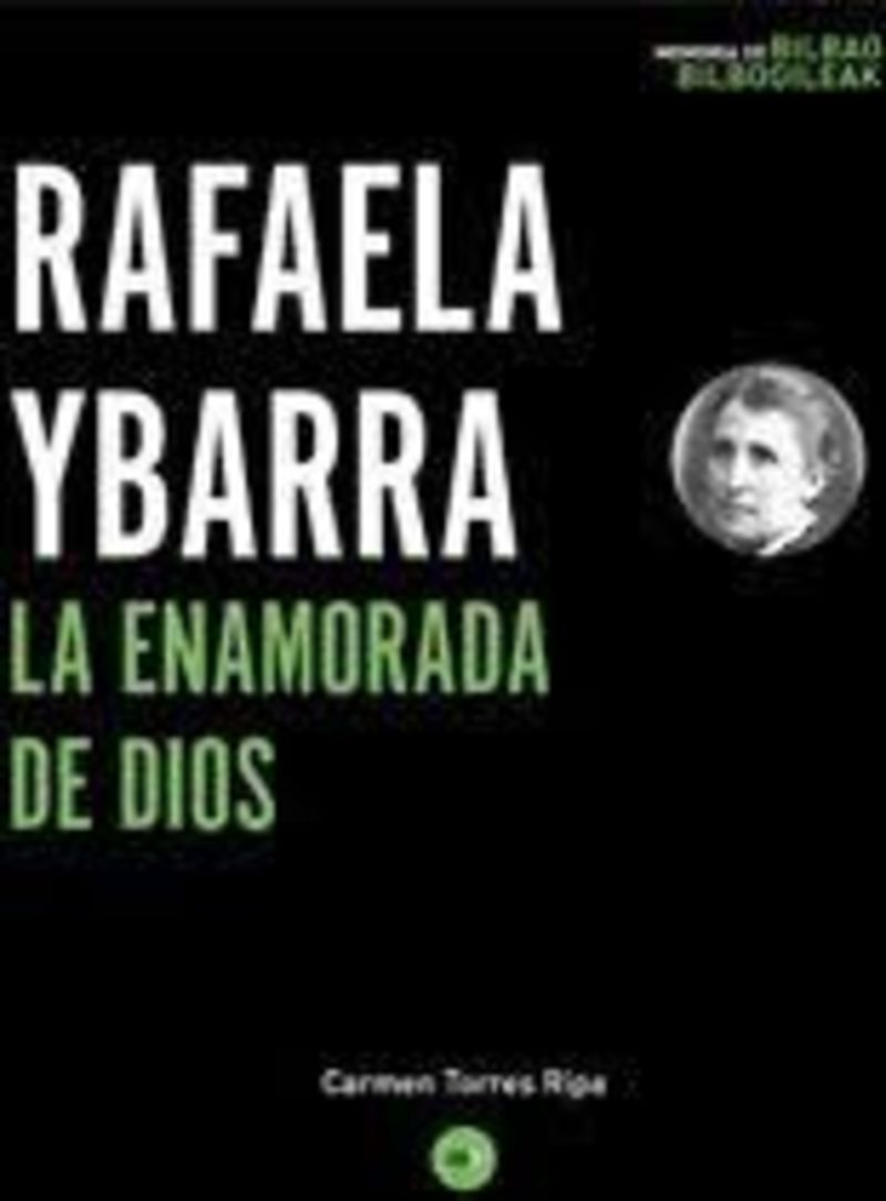 Rafaela Ybarra - La Enamorada De Dios - Carmen Torres Ripa