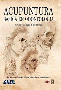 ACUPUNTURA BASICA EN ODONTOLOGIA - PARA ODONTOLOGOS E HIGIENISTAS