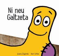 Ni Neu Galtzeta - Joana Ziganda / Iker Uribe (il. )