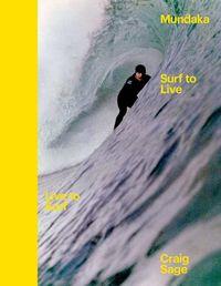 MUNDAKA - SURF TO LIVE - LIVE TO SURF