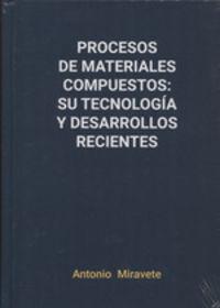 PROCESOS DE MATERIALES COMPUESTOS - SU TECNOLOGIA Y DESARROLLOS RECIENTES
