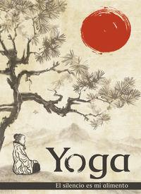 Yoga - El Silencio Es Mi Alimento - Vicente Moreno