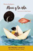 Alma Y La Isla (xiii Premio Anaya De Literatura Infantil Y Juvenil 2016) - Monica Roriguez