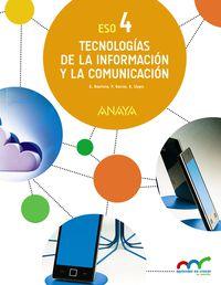 Eso 4 - Tecnologias De La Informacion Y La Comunicacion - Apre. Crec. Conex. (pv, Nav, C. Val, Mad, And, Ara, Ast, Can, Cant, Cyl, Clm, Ceu, Ext, Gal, Bal, Lrio, Mel, Mur) - Aa. Vv.