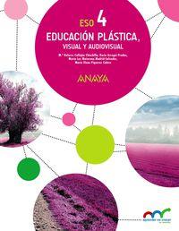 Eso 4 - Plastica, Visual Y Audiovisual - Apre. Crec. Conex. (pv, Nav, Val, Mad, Ara, Ast, Can, Cant, Cyl, Clm, Ceu, Ext, Gal, Bal, Lrio, Mel, Mur) - Aa. Vv.