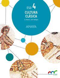 Eso 4 - Cultura Clasica - Apre. Crec. Conex. (nav, And, Ara, Ast, Can, Cant, Cyl, Clm, Ceu, C. Val, Ext, Bal, Lrio, Mad, Mel, Mur) - Aa. Vv.