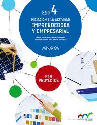 Eso 3 / 4 - Iniciacion Actividad Emprendedora Y Empresaria (por Proyectos) - Apre. Crec. Conex. (pv, Nav, Val, Mad, Ara, Ast, Can, Cant, Cyl, Clm, Ceu, Ext, Gal, Bal, Lrio, Mel, Mur) - Aa. Vv.