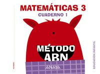 5 Años - Matematicas Abn - Nivel 3 Cuad. 1 (pv, Nav, C. Val, Mad, And, Ara, Ast, Can, Cant, Cyl, Clm, Ceu, Ext, Gal, Bal, Lrio, Mel, Mur) - Aa. Vv.