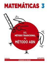 EP 3 - MATEMATICAS - DEL METODO TRADICIONAL AL METODO ABN - APRE. CREC. (PV, NAV, C. VAL, MAD, AND, ARA, AST, CAN, CANT, CYL, CLM, CEU, EXT, GAL, BAL, LRIO, MEL, MUR)