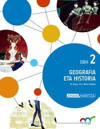 DBH 2 - GEOGRAFIA ETA HISTORIA 2 (HIRUH. ) - HAZI ETA HEZI BAT EGINIK (PV)