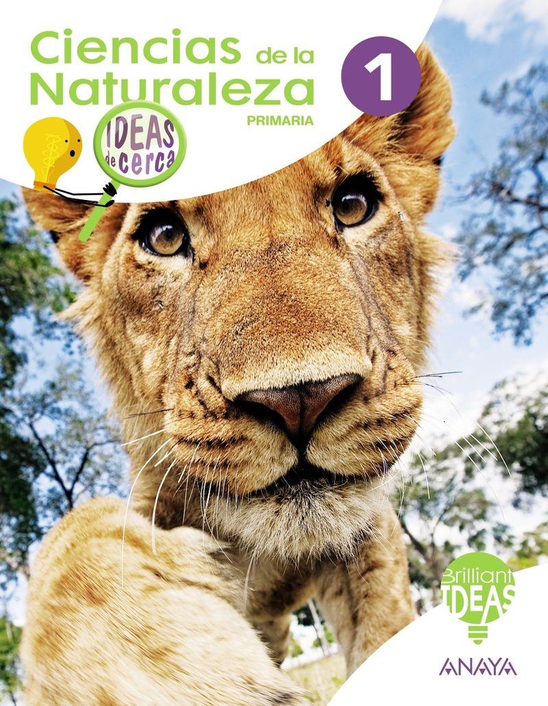EP 1 - CIENCIAS NATURALEZA - IDEAS DE CERCA (ARA, AST, BAL, CAN, CANT, CYL, CLM, CAT, CEU, MEL, EXT, GAL, LRIO, MAD, MUR, NAV, PV, C. VAL)