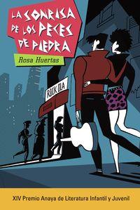 SONRISA DE LOS PECES DE PIEDRA, LA (XIV PREMIO ANAYA LITERATURA INFANTIL Y JUVENIL 2017)