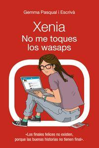 Xenia 3 - No Me Toques Los Wasaps - Gemma Pasqual I Escriva