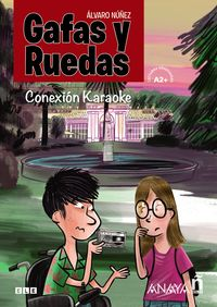 GAFAS Y RUEDAS - CONEXION KARAOKE (A2+)