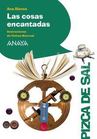 COSAS ENCANTADAS, LAS