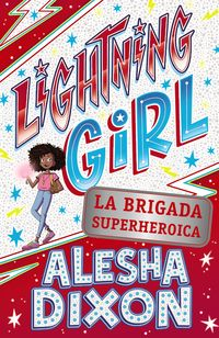 LIGHTNING GIRL 2 - LA BRIGADA SUPERHEROICA