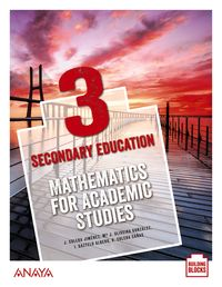 ESO 3 - MATHEMATICS FOR ACADEMIC STUDIES (ARA, AST, BAL, CAN, CANT, CYL, CLM, EXT, MAD, MUR, PV, NAV, LRIO, C. VAL, CEU, MEL) - BUILDING BLOCKS