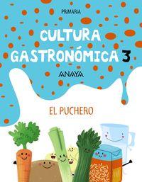 EP 3 - CULTURA GASTRONOMICA - EL PUCHERO