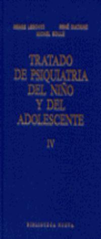 TRATADO DE PSIQUIATRIA DEL NIÑO Y DEL ADOLESCENTE IV