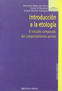 Introduccion A La Etologia - Fernando Pelaez Del Hierro / Carlos Gil Burmann / Susana Sanchez Rodriguez