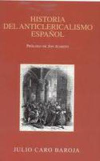 HISTORIA DEL ANTICLERICALISMO ESPAÑOL