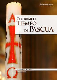 Celebrar El Tiempo De Pascua - Alvaro Ginel