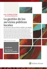 GESTION DE LOS SERVICIOS PUBLICOS LOCALES, LA - EN EL MARCO DE LA LCSP, LA LRJSP Y LA LRSAL