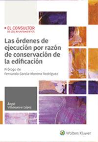 ORDENES DE EJECUCION POR RAZON DE CONSERVACION DE LA EDIFICACION, LAS