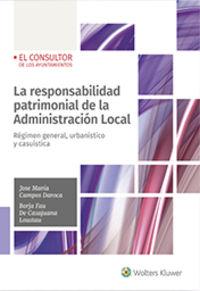 RESPONSABILIDAD PATRIMONIAL DE LA ADMINISTRACION LOCAL, LA - REGIMEN GENERAL, URBANISTICO Y CASUISTICA