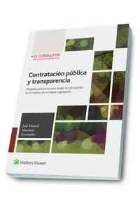 CONTRATACION PUBLICA Y TRANSPARENCIA - MEDIDAS PRACTICAS PARA ATAJAR LA CORRUPCION EN EL MARCO DE LA NUEVA REGULACION