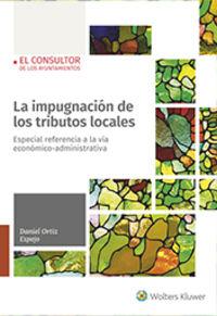 IMPUGNACION DE LOS TRIBUTOS LOCALES, LA - ESPECIAL REFERENCIA A LA VIA ECONOMICO-ADMINISTRATIVA