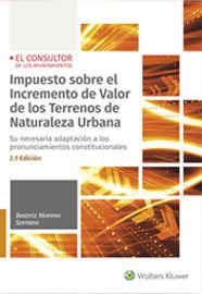 (2 ED) IMPUESTO SOBRE EL INCREMENTO DE VALOR DE LOS TERRENOS DE NATURALEZA URBANA - SU NECESARIA ADAPTACION A LOS PRONUNCIAMIENTOS CONSTITUCIONALES