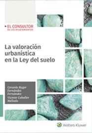 VALORACION URBANISTICA EN LA LEY DEL SUELO, LA