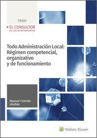 TODO ADMINISTRACION LOCAL - REGIMEN COMPETENCIAL, ORGANIZATIVO Y DE FUNCIONAMIENTO DE LAS ENTIDADES LOCALES