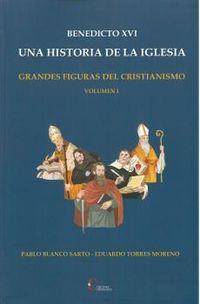 BENEDICTO XVI - UNA HISTORIA DE LA IGLESIA I