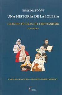 BENEDICTO XVI - UNA HISTORIA DE LA IGLESIA II