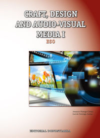 ESO 1 / 2 - PLASTICA Y VISUAL I (INGLES) - CRAFT, DESIGN AND AUDIO-VISUAL MEDIA I
