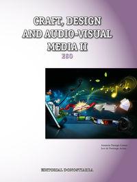 ESO 2 - CRAFT, DESIGN AND AUDIO VISUAL MEDIA II