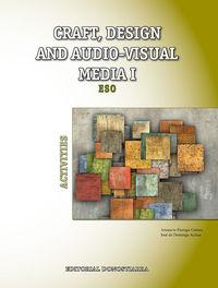 ESO 1 / 2 - PLASTICA (ING) CRAFT, DESIGN AND AUDIO-VISUAL MEDIA I - ACTIVITIES