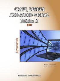 ESO 3 / 4 - PLASTICA (ING) CRAFT, DESIGN AND AUDIO-VISUAL MEDIA II - ACTIVITIES