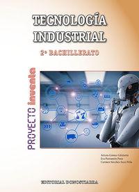 Bach 2 - Tecnologia Industrial - Inventa - Arturo Gomez / [ET AL. ]